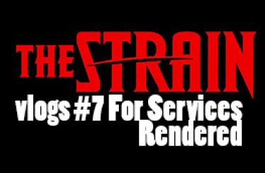 The Strain Vlogs #7 – For Services Rendered